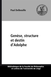 Genèse, structure et destin d'`Adolphe' - PaulDelbouille
