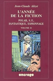 L'année de la fiction, 1999-2000 : polar, S.-F., fantastique, espionnage : bibliographie critique courante de l'autre littérature -