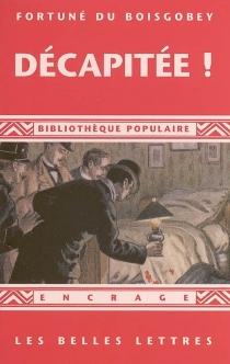 Décapitée ! : 1888 - FortunéDu Boisgobey