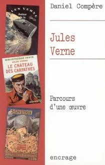 Jules Verne : parcours d'une oeuvre - DanielCompère
