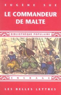 Le commandeur de Malte - EugèneSue