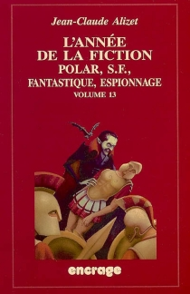 L'année de la fiction, 2003-2004 : polar, S-F, fantastique, espionnage : bibliographie critique courante de l'autre littérature -