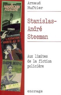 Stanislas-André Steeman : aux limites de la fiction policière - ArnaudHuftier
