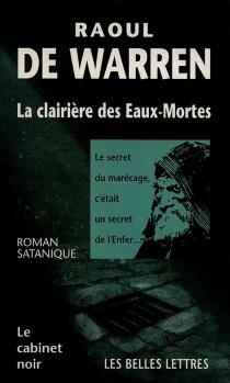 La clairière des eaux-mortes - Raoul deWarren