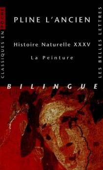 Histoire naturelle, livre XXXV : la peinture - Pline l'Ancien