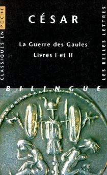 La guerre des Gaules : livres I et II - JulesCésar
