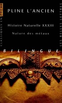 Nature des métaux précieux : Histoire naturelle XXXIII - Pline l'Ancien