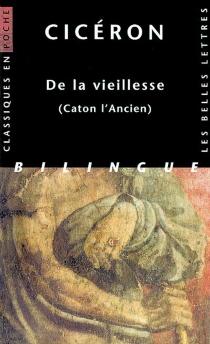 De la vieillesse : Caton l'Ancien - Cicéron