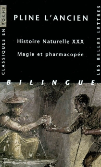 Histoire naturelle, livre XXX : magie et pharmacopée - Pline l'Ancien