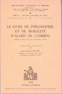Le Livre de philosophie et de moralité - Alard de Cambray