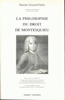 La Philosophie du droit de Montesquieu - SimoneGoyard-Fabre