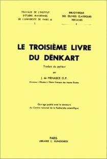 Le Troisième livre du Dênkart -