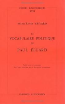 Le Vocabulaire politique de Paul Eluard - Marie-RenéeGuyard