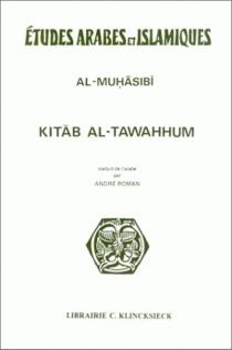 Kitab Al-Tawahhum - Al-Harith ibn Asad al-Muhâsibî