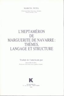 L'Heptaméron de Marguerite de Navarre : thèmes, langage et structure - MarcelTetel