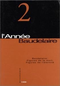 Baudelaire : figures de la mort, figures de l'éternité -