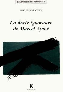 La docte ignorance de Marcel Aymé - EbbeSpang-Hanssen