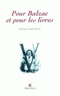 Pour Balzac et pour les livres : hommage à Roger Pierrot - Colloque Erudition et service public