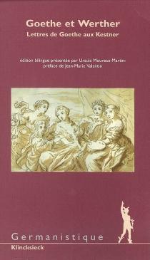 Goethe et Werther : lettres de Goethe aux Kestner - Johann Wolfgang vonGoethe
