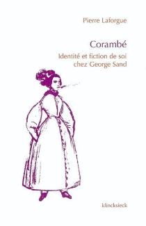 Corambé : identité et fiction de soi chez George Sand - PierreLaforgue