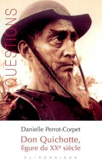 Don Quichotte, figure du XXe siècle - DaniellePerrot-Corpet