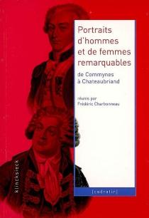 Portraits d'hommes et de femmes remarquables : de Commynes à Chateaubriand -