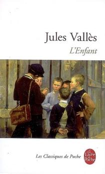 L'enfant : Jacques Vingtras - JulesVallès