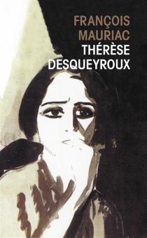 Thérèse Desqueyroux - FrançoisMauriac