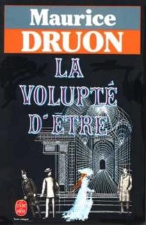 La volupté d'être - MauriceDruon