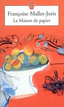 La maison de papier - FrançoiseMallet-Joris