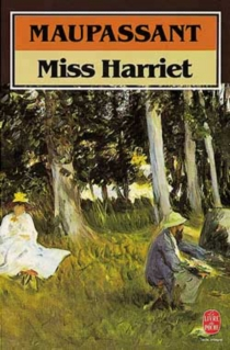 Miss Harriet - Guy de Maupassant
