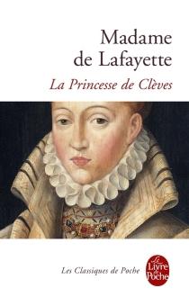 La princesse de Clèves - Marie-Madeleine Pioche de La VergneLa Fayette