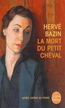 La mort du petit cheval - HervéBazin