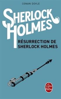 Résurrection de Sherlock Holmes - Arthur ConanDoyle