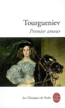 Premier amour| Suivi de L'auberge de grand chemin| Suivi de L'antchar - Ivan SergueïevitchTourguéniev