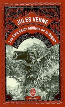 Les cinq cents millions de la Bégum - JulesVerne