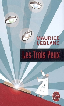 Les trois yeux - MauriceLeblanc