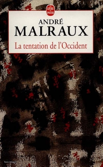 La Tentation de l'Occident - André Malraux