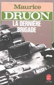 La dernière brigade - MauriceDruon