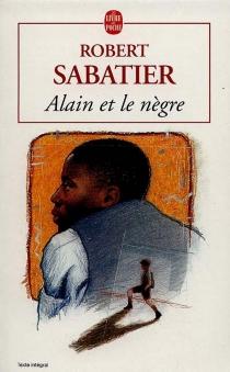 Alain et le nègre - RobertSabatier