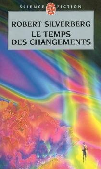Le temps des changements - RobertSilverberg