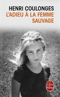 L'adieu à la femme sauvage - HenriCoulonges