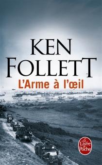 L'arme à l'oeil - KenFollett