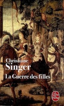 La guerre des filles - ChristianeSinger