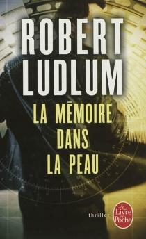 La mémoire dans la peau - RobertLudlum