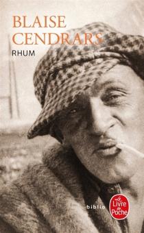 Rhum : l'aventure de Jean Galmot - BlaiseCendrars
