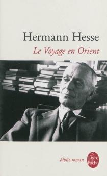 Le voyage en Orient - HermannHesse