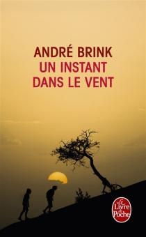 Un instant dans le vent - AndréBrink