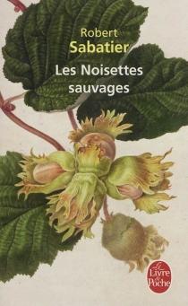 Les noisettes sauvages - RobertSabatier