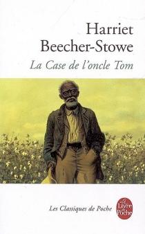 La case de l'oncle Tom - Harriet BeecherStowe